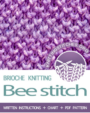 BRIOCHE KNITTING. #howtoknit the Bee Brioche Stitch. FREE Written instructions, Video tutorial, Chart, PDF #knittingstitches #briocheknitting
