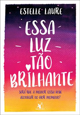 ESSA LUZ TÃO BRILHANTE (Estelle Laure)