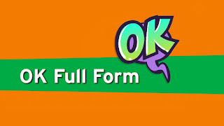 OK Full Form in Hindi : OK का क्या मतलब है