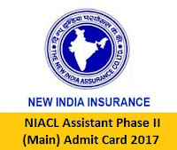 NIACL Assistant Phase II (Main) Admit Card 2017