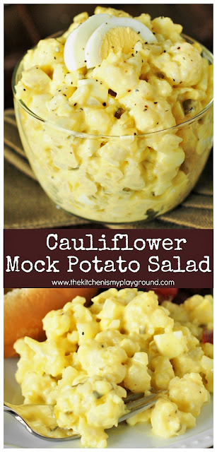 Cauliflower Mock Potato Salad ~ a full-of-flavor lower-carb version of our beloved potato salad! #cauliflower #cauliflowerrecipes #mockpotatosalad #lowcarb #lowcarbrecipes #thekitchenismyplayground   www.thekitchenismyplayground.com