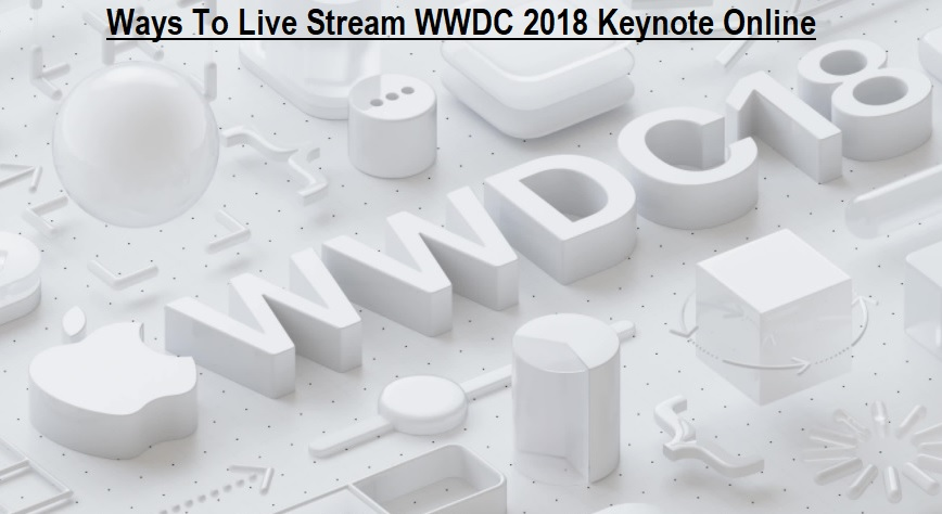 Ways To Live Stream WWDC 2018 Keynote Online