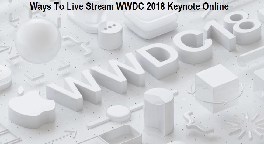 Ways To Live Stream WWDC 2018 Keynote Online