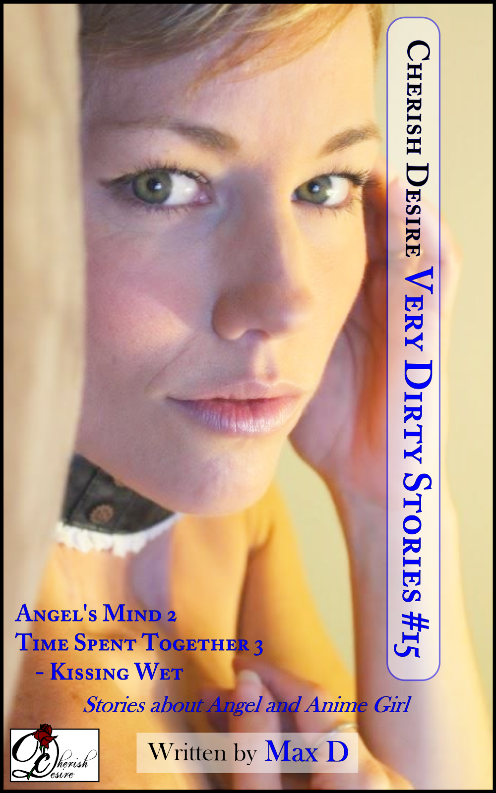 Cherish Desire: Very Dirty Stories #15, Max D, erotica