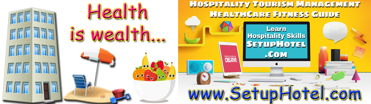 SetupHotel: Hospitality Tourism Management And HealthCare Fitness Guide