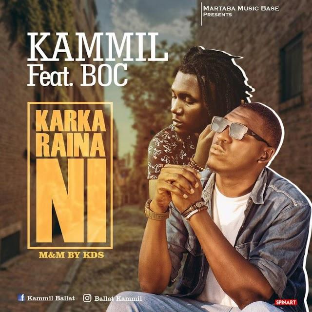 MUSIC: Kammill ft. B.O.C – Karka Raina ni