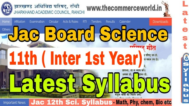JAC BOARD CLASS 11TH SCIENCE SYLLABUS - GET DOWNLOAD HERE