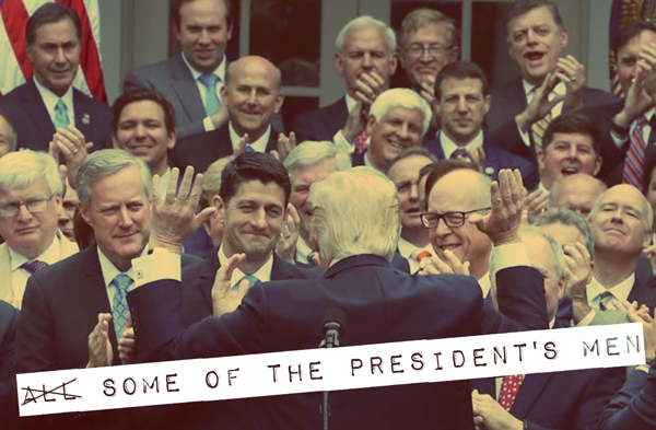 image of Trump with his back turned to face a cheering crowd of Congressmen, to which I've added text reading: 'All (the all is crossed out) Some of the President's Men'