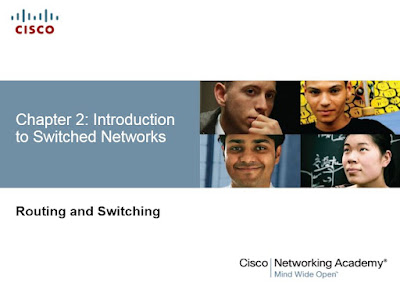 CCNA Routing & Switching Chapter 2: Introduction to Switched Networks
