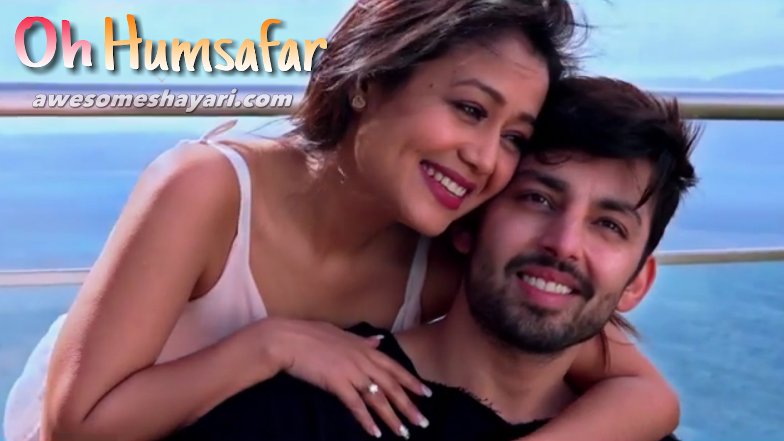 Oh Humsafar song images, Neha Kakkar & himansh kohli cute photos