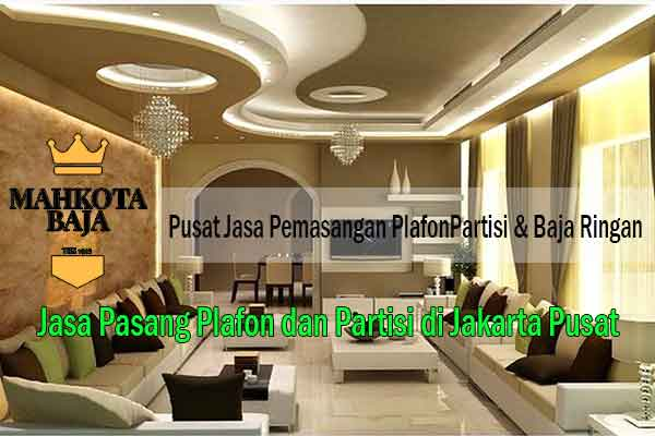 Harga Pasang Plafon Jakarta Pusat