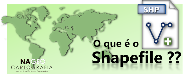 O que é Shapefile - mapas nageo cartografia