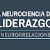 La Neurociencia del Liderazgo