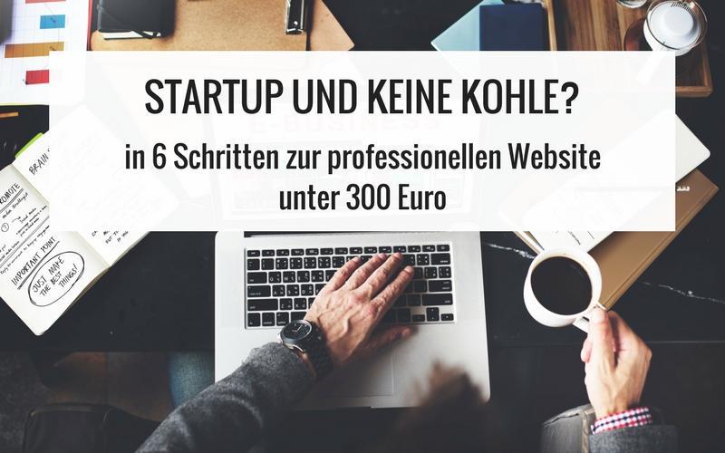 Startup Hack - die eigene Firmen Website für unter 300 € | Update 2019