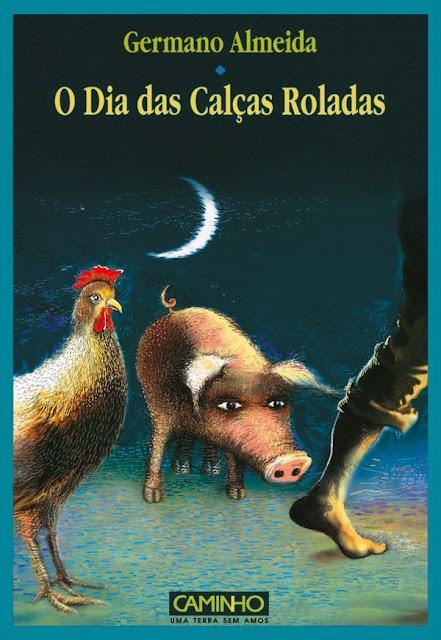 O Dia das Calças Roladas - Germano Almeida