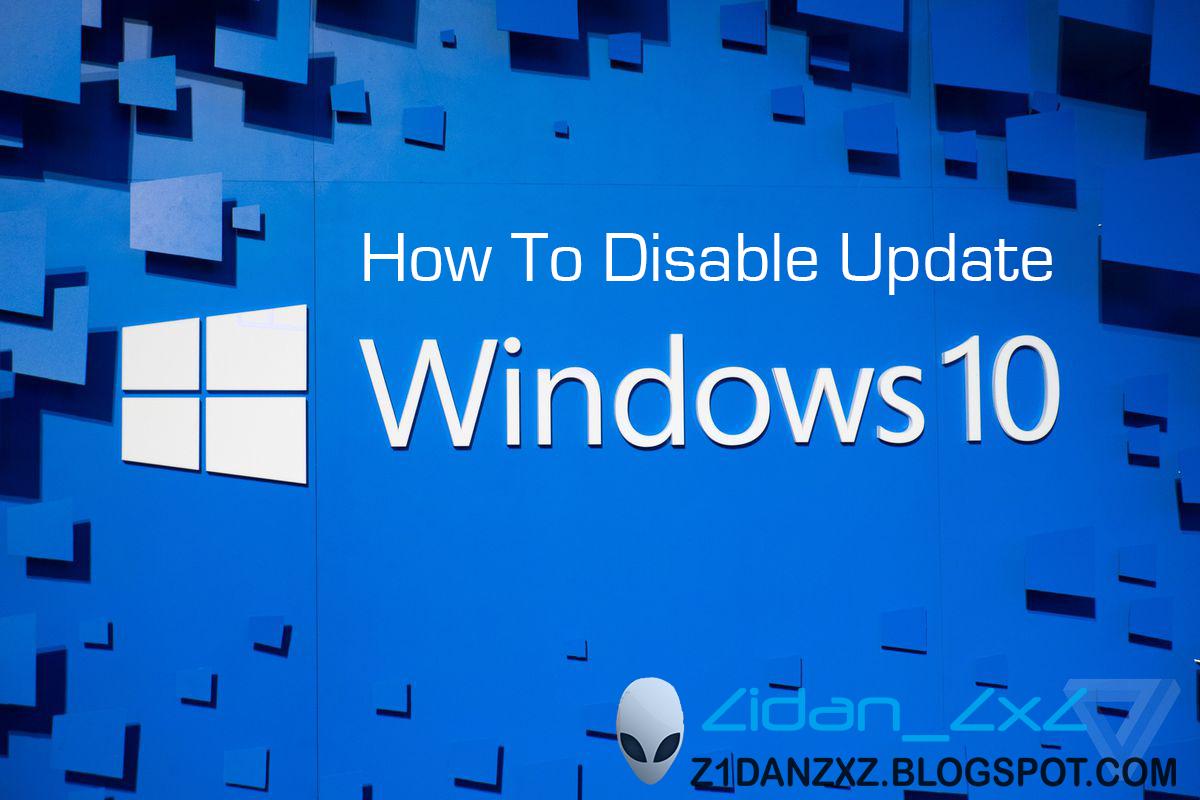 Cara mematikan update Windows 10 - ZidanZxZ