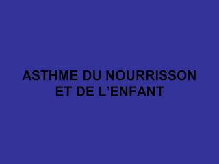ASTHME DU NOURRISSON ET DE L'ENFANT.pdf