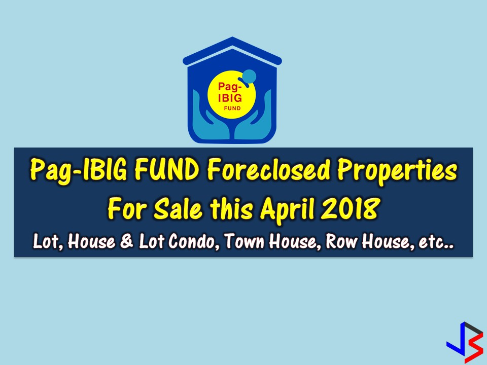Are you looking for bankruptcy house or foreclosed house to buy for your family or for investment? The Pag-IBIG Fund has many acquired properties for sale in their foreclosure auction this month of April 2018  Read more: https://www.jbsolis.com/2018/04/pag-ibig-fund-foreclosed-properties-for-sale-this-April-2018.html#ixzz5CLoCwglt