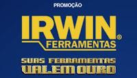 Promoção Irwin 'Suas Ferramentas valem Ouro' www.irwinvaleouro.com.br