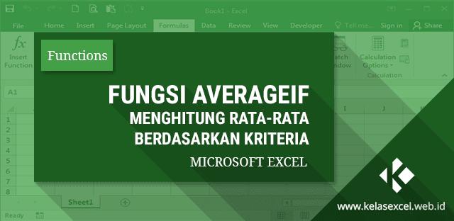 Fungsi AVERAGEIF : Menghitung Rata-Rata Nilai Dengan Kriteria Pada Microsoft Excel