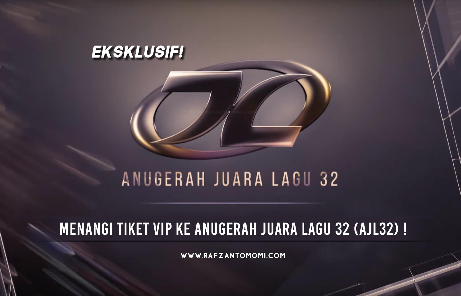 Eksklusif - Menangi Tiket VIP Ke Anugerah Juara Lagu 32 (AJL32) !