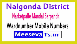 Narketpalle Mandal Sarpanch Wardnumber Mobile Numbers List Part I Nalgonda District in Telangana State