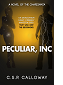 Peculiar, Inc. by C.S.R. Calloway book cover