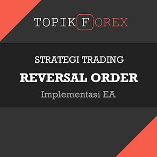 Strategi Trading Reversal Order - Trading Terbalik - Topik Forex