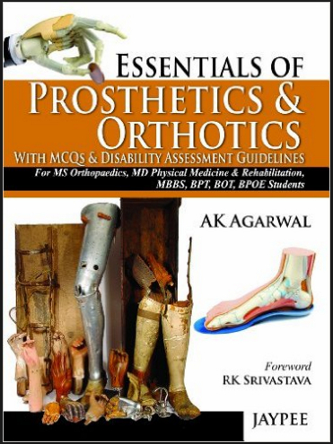 Essentials of Prosthetics and Orthotics with MCQs[PDF]