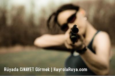 cinayet-cınayet-cinayeti-cınayetı-ruyada-gormek-nedir-gorulmesi-ne-anlama-gelir-dini-ruya-tabiri-tabirleri-islami-ruya-tabiri-yorumlari-kitabi-ruya-yorumu-hayrolaruya.com
