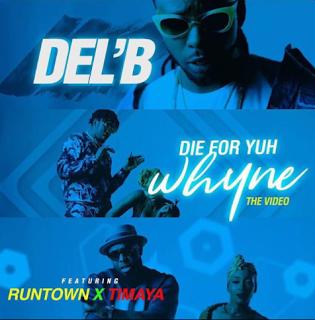 Del'B Ft. Runtown X Timaya - Die For Yuh Whyne