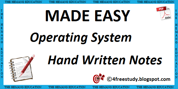 Made Easy Operating System Hand-Written Class Notes GATE Computer Science www.thefreestudy.com