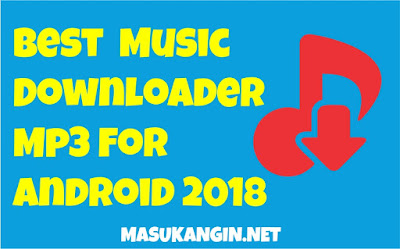 best free music downloader MP3 for Android 2018