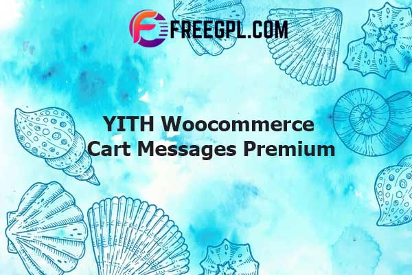 YITH Woocommerce Cart Messages Premium Nulled Download Free