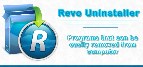 Removing Programs That Can't Be Removed From The Computer (Revo Uninstaller Can Help You)