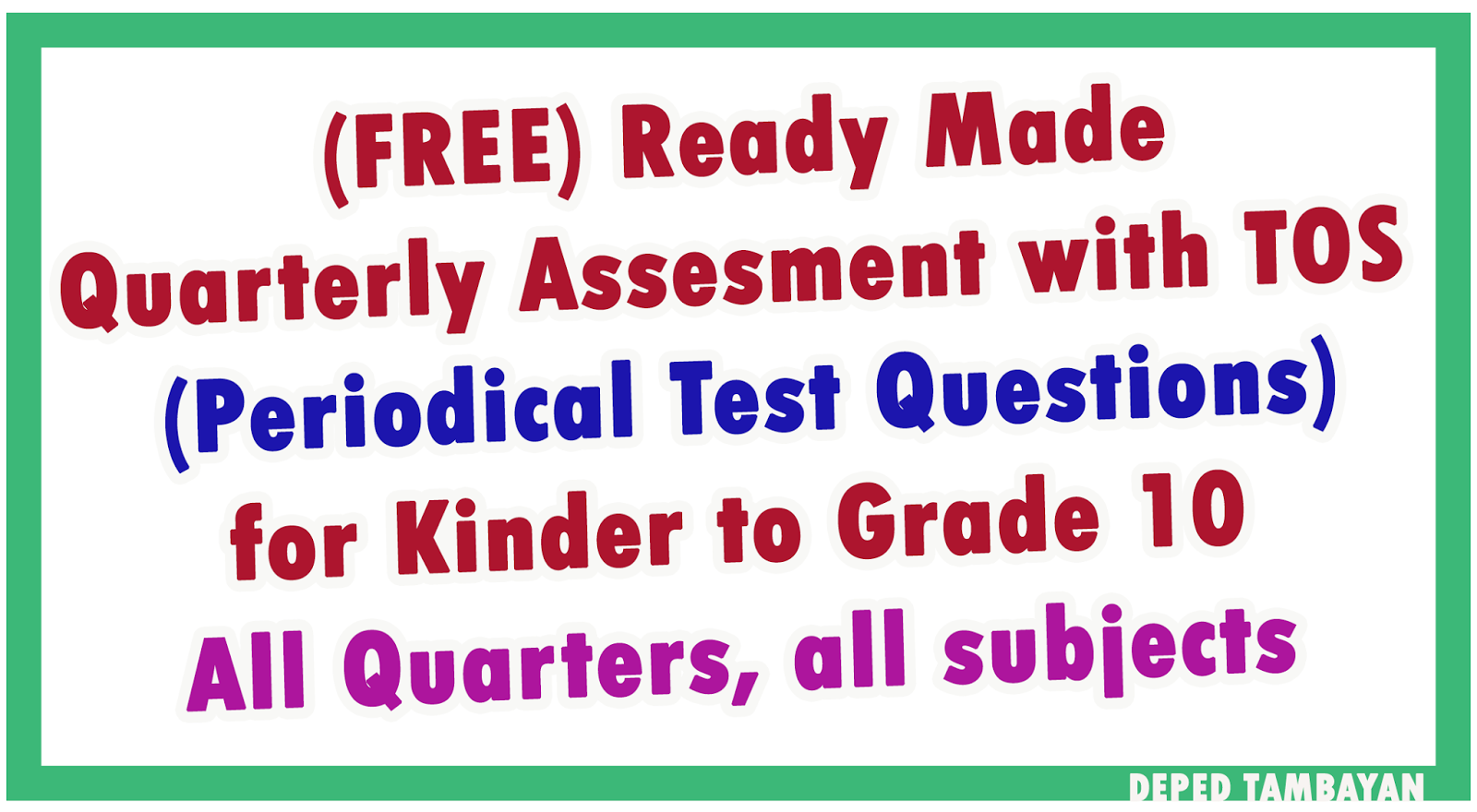 Ready Made Periodic Quarterly Assessment Test Questions