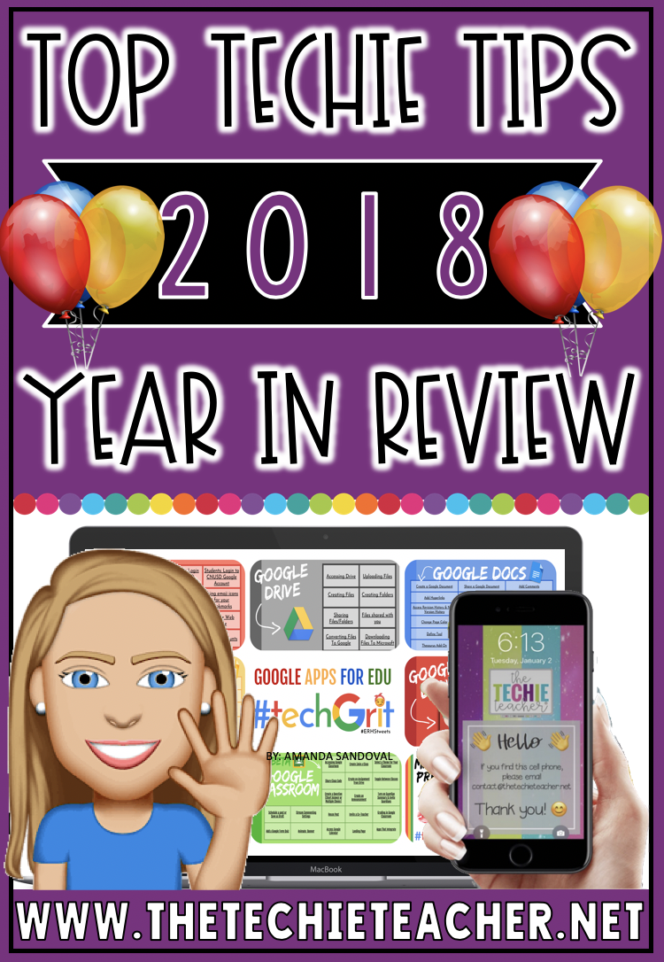 Top Ten Techie Tips from 2018. Tips include a wide range of topics like technology organization, animated gifs, Google Apps for Education, iphone tricks, technology project ideas, green screen ideas and more!