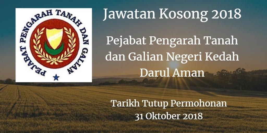 Jawatan Kosong Pejabat Pengarah Tanah dan Galian Negeri Kedah Darul Aman 31 Oktober 2018