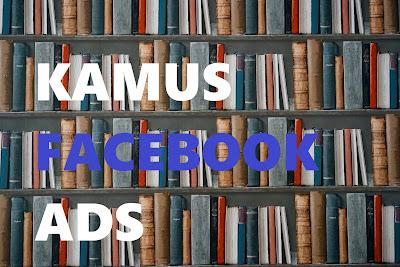 Kamus Untuk Facebook Ads