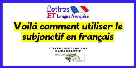 Voilà comment utiliser le subjonctif en français