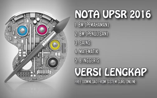 Nota UPSR 2016 TERBAIK Versi Lengkap Subjek Bahasa Melayu, Sains, Matematik & Bahasa Inggeris