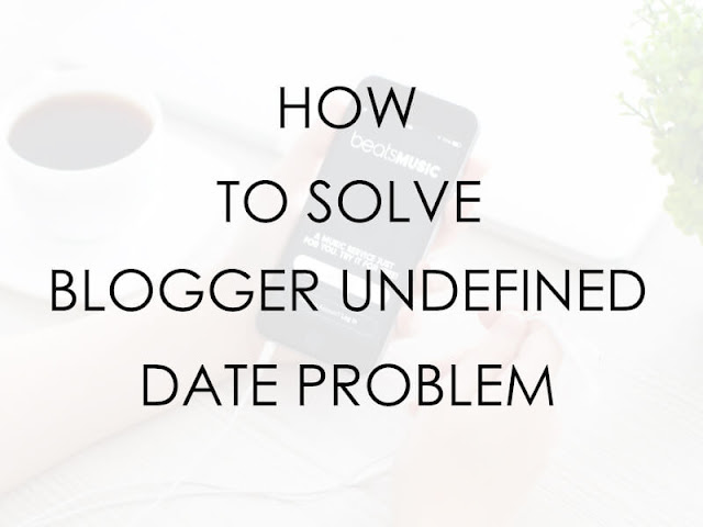 HOW TO SOLVE BLOGGER UNDEFINED PROBLEM