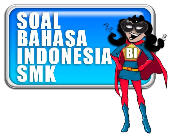 SOAL LATIHAN DAN PEMBAHASAN US UN UNBK BAHASA INDONESIA SMK 2019
