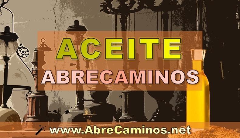 Aceite Abrecaminos: Cómo hacer, para qué sirve y cómo se utiliza. Esotérico y poderoso.