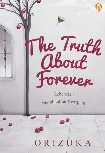 Sampul Buku The Truth about Forever - Orizuka.pdf