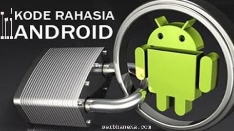 Jangan Berani Coba-Coba, Begini Cara Masuk ke Menu Rahasia Android! 1