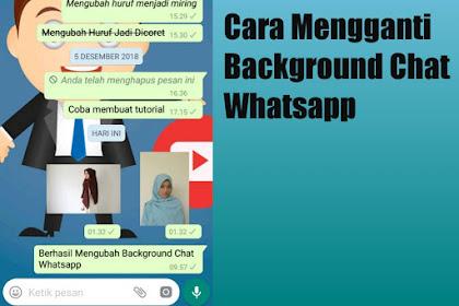 Cara Merubah Tampilan Background atau Wallpaper Chat Whatsapp (Terbaru 2019)