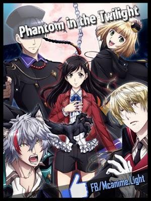 Phantom in the Twilight [12/12][MEGA] HDTV | 720P [140MB][Sub Español]