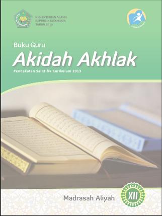 Buku Pelajaran Akidah Akhlak Kelas XII Kurtilas Pegangan Guru