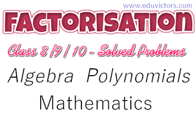 CBSE Class 8/9/10 - Mathematics - Typical Factorisation Solved Problems (#class8Maths)(#cbsenotes)(#eduvictors)